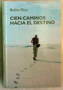CIEN CAMINOS HACIA EL DESTINO - ROBIN RICE - BIBLIOTECA CRECIMIENTO EMOCIONAL