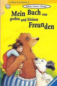 Mein Buch von großen und kleinen Freunden - Vorlesebuch Bekannte Autoren NEU