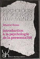 Introduction à la psychologie de la personnalité Winfrid Huber