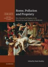 British School at Rome Studies: Rome, Pollution and Propriety : Dirt, Disease...