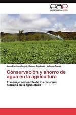 Conservación y ahorro de agua en la agricultura: El manejo sostenible de los rec