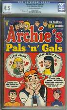 ARCHIE'S PALS 'N' GALS #1 CGC 4.5 CR/OW PAGES