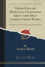Greek-English Word-List Containing About 1000 Most Common Greek Words: So Arrang