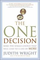 Like New *First Edition*  The One Decision : Make the Single Choice....by Wright