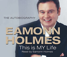 This Is My Life Eamonn Holmes The Autogiography Eamonn Holmes CD-Audio book NEW