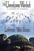 (Very Good)-The Unwelcome Warlock: A Legend of Ethshar (Paperback)-Watt-Evans, L