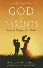 Conversations with God for Parents : Sharing the Messages with Children: By W...