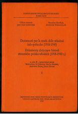DOCUMENTI STORIA RELAZIONI ITALO-POLACCHE (1918-1940) 2 VOLUMI DIPLOMAZIA