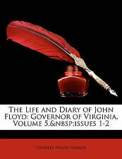 The Life and Diary of John Floyd: Governor of Virginia, Volume 5,issues 1-2