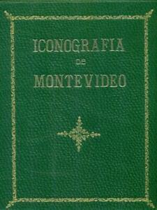 ICONOGRAFIA DE MONTEVIDEO. ILLUSTRAZIONI DI  ASSUNCAO LUCUIX.. PRIMA EDIZIONE