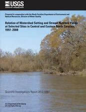 Relation of Watershed Setting and Stream Nutrient Yields at Selected Sites in...
