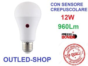 LAMPADINA LED CON SENSORE CREPUSCOLARE 12W E27 LUCE NATURALE 4000K ALTA QUALITA'