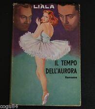 Il tempo dell'aurora - Liala - Romanzo - edizione Sonzogno 1945