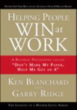 Helping People Win at Work: A Business Philosophy Called ''Don't Mark My Paper,