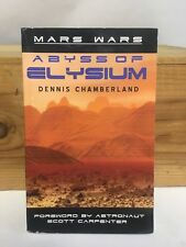 Sci Fi- Abyss of Elysium - Mars Wars by Dennis Chamberland (2004) Signed