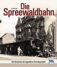 Die Spreewaldbahn Die Geschichte der legendären Schmalspurbahn Strecken Buch