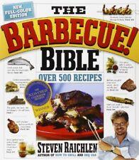 The Barbecue! Bible: Over 500 Recipes,Steven Raichlen