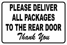 Please Deliver All Packages to Rear Door  Aluminum Sign 8 X 12