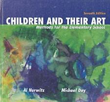 Children and Their Art: Methods for the Elementary School, Day, Michael, Hurwitz