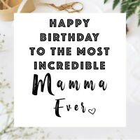 To The Most Incredible Mamma Ever Birthday Card  - Mum Mother Mummy Card