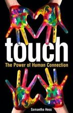 Touch : The Power of Human Connection: By Hess, Samantha Fulcrum Solutions LL...