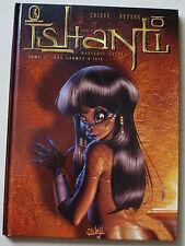 Ishanti T 1 Les Larmes d'Isis CRISSE & BESSON éd Soleil Sept 2005 EO