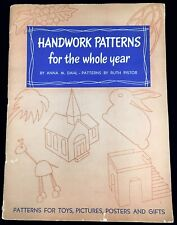 1951 Vintage HANDWORK PATTERNS For The WHOLE YEAR Book Anna Dahl Ruth Pistor