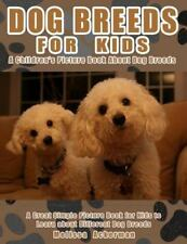 Dog Breeds for Kids: a Children's Picture Book about Dog Breeds : A Great Sim...