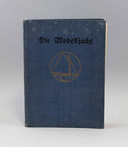 8355007 Karl Storch, Die Modelljacht Anleitung zum Selbstbauen um 1914