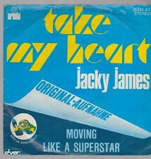 "7"" Jacky James Take My Heart / Moving Like A Superstar 70`s Ariola"