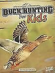 Duck Hunting for Kids by Tyler Dean Omoth (2012, Paperback)