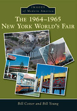 The 1964-1965 New York World's Fair [Images of Modern America] [NY]