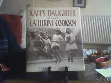 Kate's Daughter: The Real Catherine Cookson-Piers Dudgeon Hardback English 2003