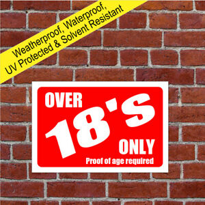 Over 18's only proof of age required sign 9165 Waterproof Solvent Resistant sign