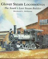 GLOVER STEAM LOCOMOTIVES - The South's Last Steam Builder -- (NEW BOOK)