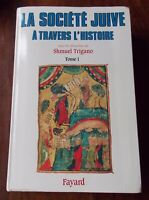 LA SOCIETE JUIVE A TRAVERS L'HISTOIRE   SHMUEL TRIGANO