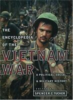 Encyclopedia of the Vietnam War: A Political, Social, and Military History [  ]