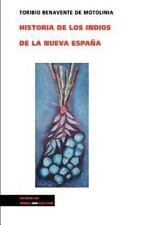 HISTORIA DE LOS INDIOS DE LA NUEVA ESPANA / HISTORY OF THE INDIANS OF NEW SPAIN