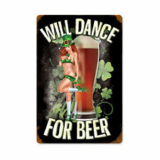 Lethal Threat will dance for beer PIN UP Irish Pub Retro SIGN IN LAMIERA SCUDO SCUDO