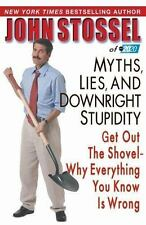 Myths, Lies, and Downright Stupidity: Get Out the Shovel -- Why Everything Yo…