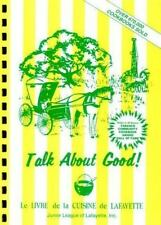 Talk about Good! : Le Livre de la Cuisine de Lafayette-Junior League Lafayette