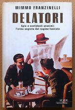 Franzinelli - Delatori Spie e confidenti anonimi - Mondadori 2001 - 1^ edizione