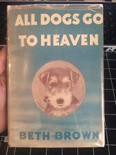 All Dogs Go To Heaven By Beth Brown True 1st Edition 1st Print Collectible Rare