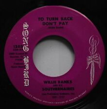 Soul 45 Willie Banks And His Southernaires - To Turn Bank, Don'T Pay / Here I Am