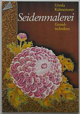TOPP: Seidenmalerei - Grundtechniken / Ursula Kühnemann