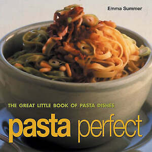 Pasta Perfect by Emma Summer (Paperback, 2004)