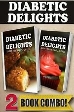 Diabetic Delights: Sugar-Free Recipes for Kids and Sugar-Free on-The-Go...