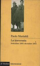 La traversata. Settembre 1943 - dicembre 1945. Murialdi. STO13