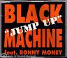CDS/CDM  BLACK MACHINE Feat RONNY Money - JUMP UP **NUOVO NON SIGILLATO**