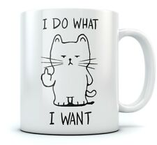I Do What I Want Funny Coffee Tea Mug Cat Middle Finger Funny Gift 11oz / 15oz